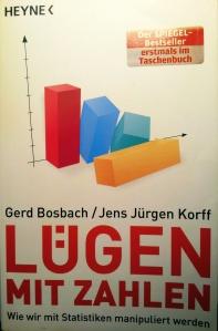 Gerd Bosbach/Jens Jürgen Korff; Lügen mit Zahlen; Heyne Verlag
